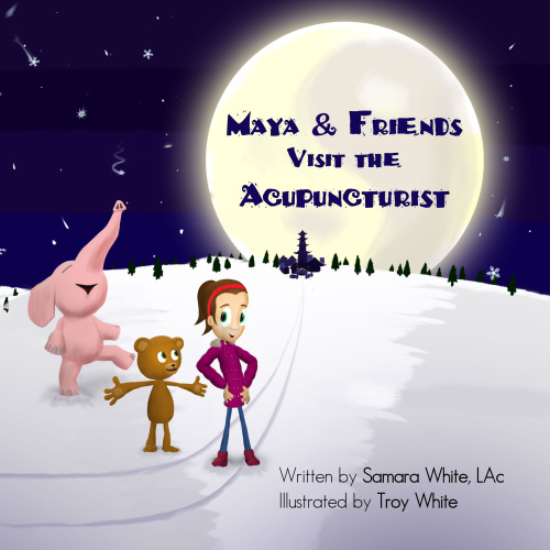 Cover of the acupuncture children's book Maya & Friends Visit the Acupuncturist